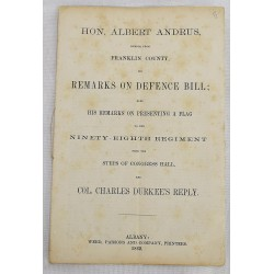 Hon. Albert Andrus, Member from Franklin County, His Remarks on Defence Bill; Also His Remarks on Presenting a Flag to the Ninety-Eighth Regiment From the Steps of Congress Hall, And Col. Charles Durkee's Reply