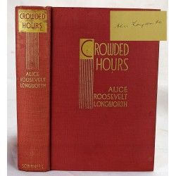 Crowded Hours: Reminiscences of Alice Roosevelt Longworth (Signed)
