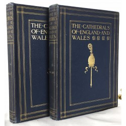 Cathedrals of England and Wales, The - The History of Architecture and Associations (2 vols.)